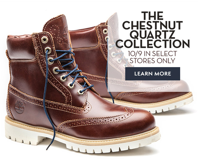 The Chestnut Quartz Collection 10/9 In Select Stores Only Find A Retailer | Chestunut Quartz Collection  |  Limited Release