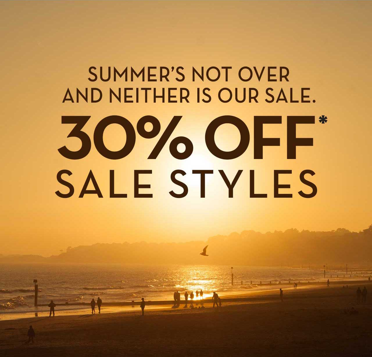 Summer's Not Over And Neither Is Our Sale. 30% OFF SALE STYLES* Shop Now