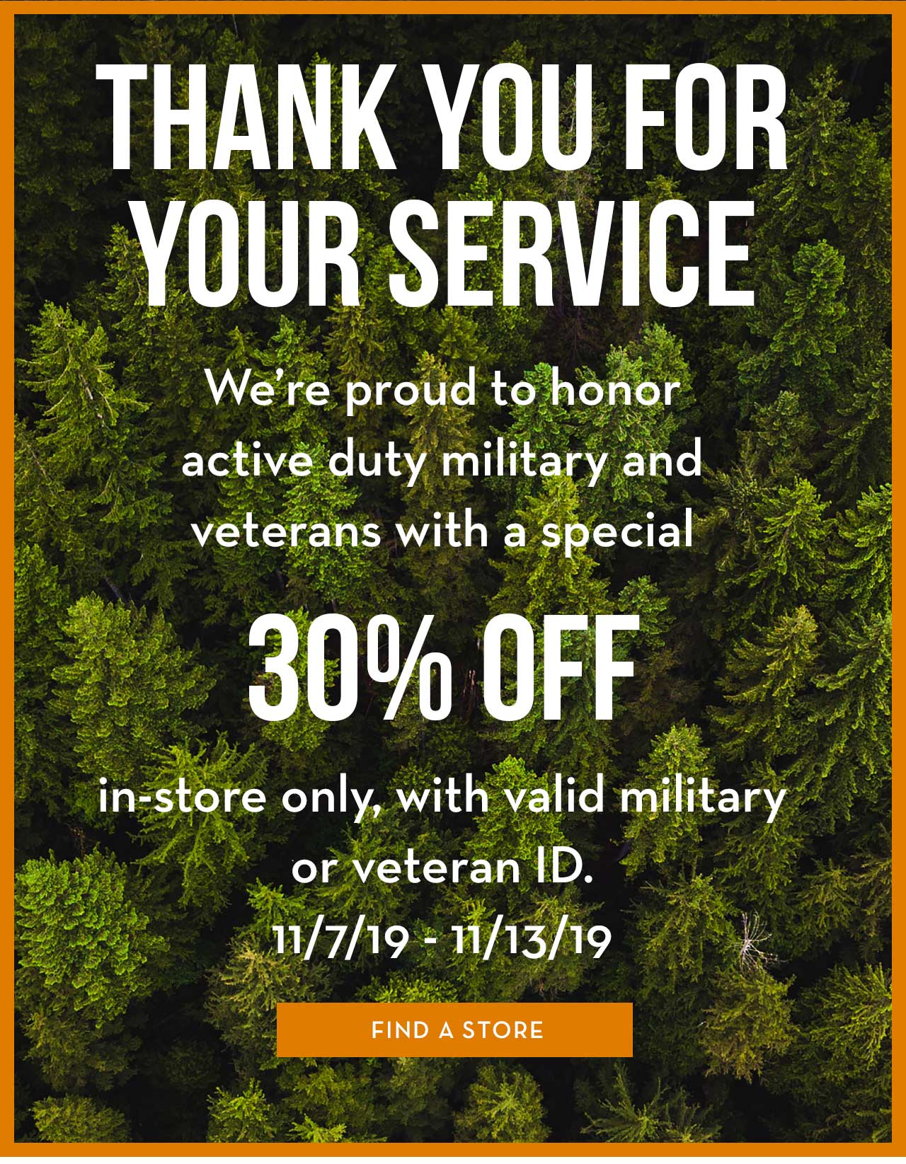 THANK YOU FOR YOUR SERVICE 30% OFF FIND A STORE